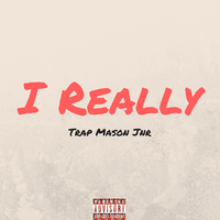 Trap Mason Jnr - I Really