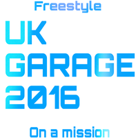 Freestyle - UK Garage 2016